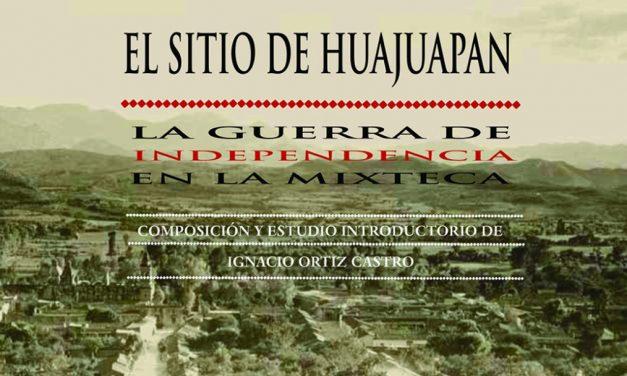 El Sitio de Huajuapan no se debe ver como un hecho menor